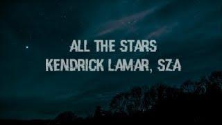 Kendrick Lamar, SZA – All The Stars (Lyrics) 🎵