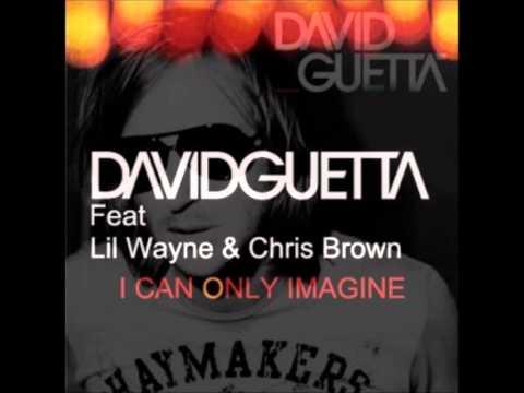 I Can Only Imagine- David Guetta Ft Chris Brown & Lil Wayne (Lyrics)