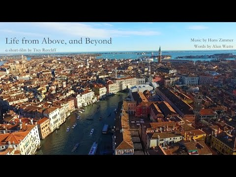 Life From Above, and Beyond, with words from Alan Watts | Trey Ratcliff
