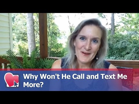 Why Doesn T He Call Or Text Me