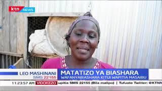 Matatizo ya biashara: Wafanyibiashara Kitui wapitia masaibu