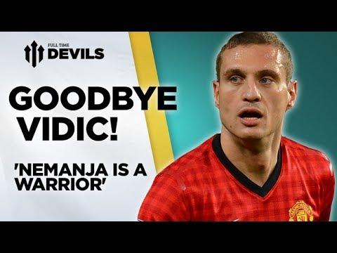 Goodbye Nemanja Vidic: But Why? | Manchester United | DEVILS