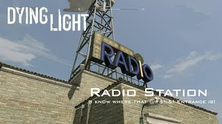 Dying Light - Radio Station - Side Quest