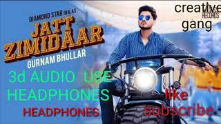 Jatt zimidar gurnam buller 3d audio,|new punjabi song||gurnam bhullar ||