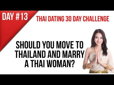 Move to Thailand - Marry a Thai Woman?