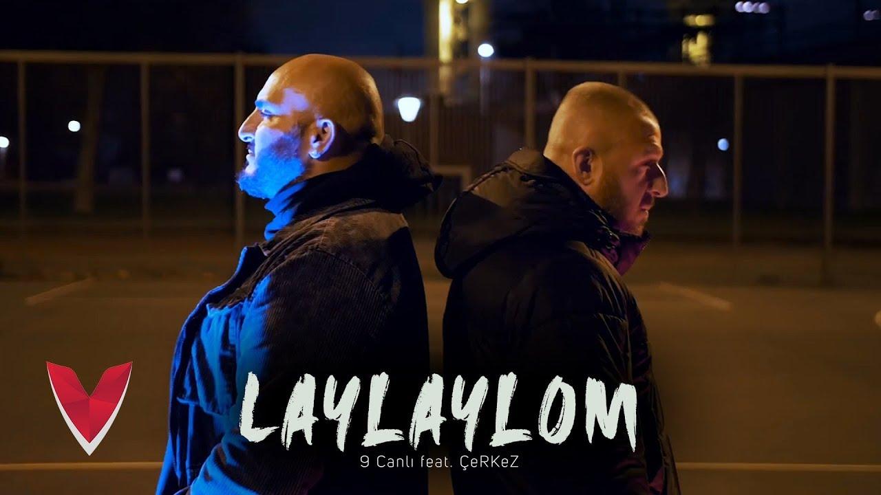 9 Canlı feat. ÇeRKeZ – Laylaylom Prod.DeziDez (Official Video)