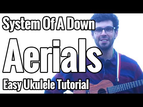 System Of A Down - Aerials - Ukulele Tutorial With Tabs