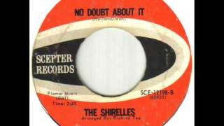 Watch Shirelles No Doubt About It video