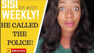 HE CALLED THE POLICE | LIFE IN LAGOS | SISI WEEKLY EP #117