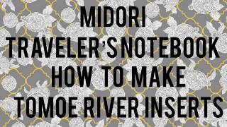 Midori Traveler's Notebook | How to Make Tomoe River Inserts