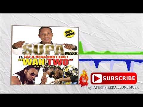 Supa Maxx ft. LAJ & Nega Don - Wan Two (Official Audio 2017) 🇸🇱