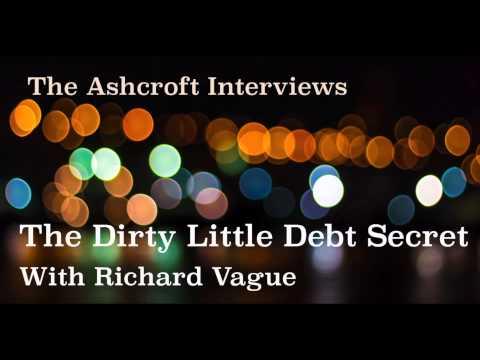 The Ashcroft Interviews: The Dirty Little Debt Secret
