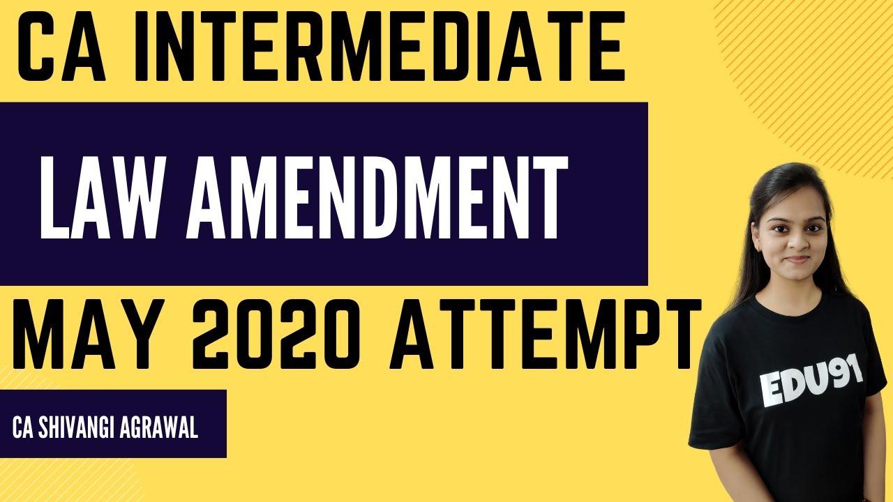 Law Amendments for May 2020 | CA Inter | CA Shivangi Agrawal