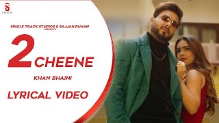 New Punjabi Songs 2020 | 2 CHEENE | KHAN BHAINI | Lyrical Video | Latest Punjabi song | COIN DIGITAL