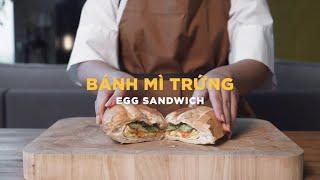 Vietnamese home recipes: Bánh mì trứng - Egg sandwich