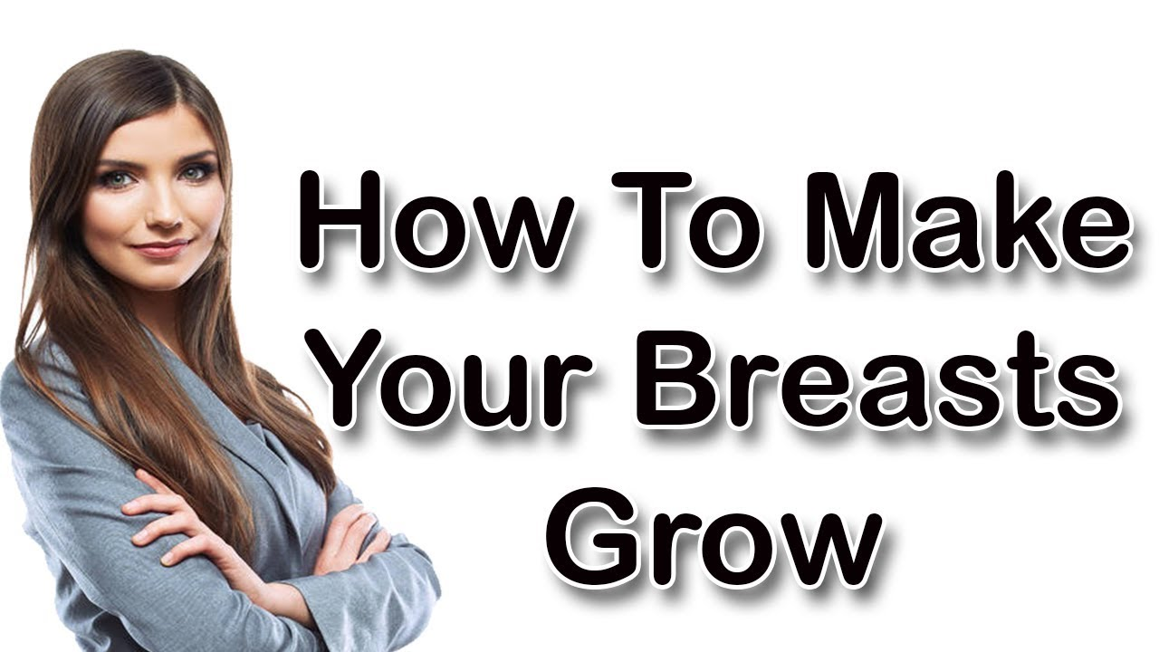 When your breasts grow