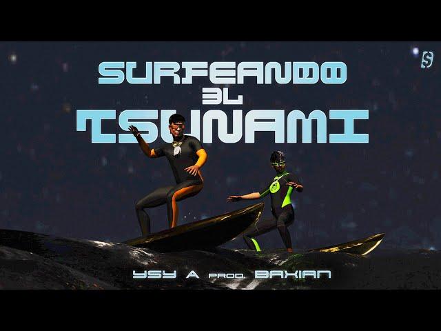 YSY A - SURFEANDO EL TSUNAMI (prod. BAXIAN)