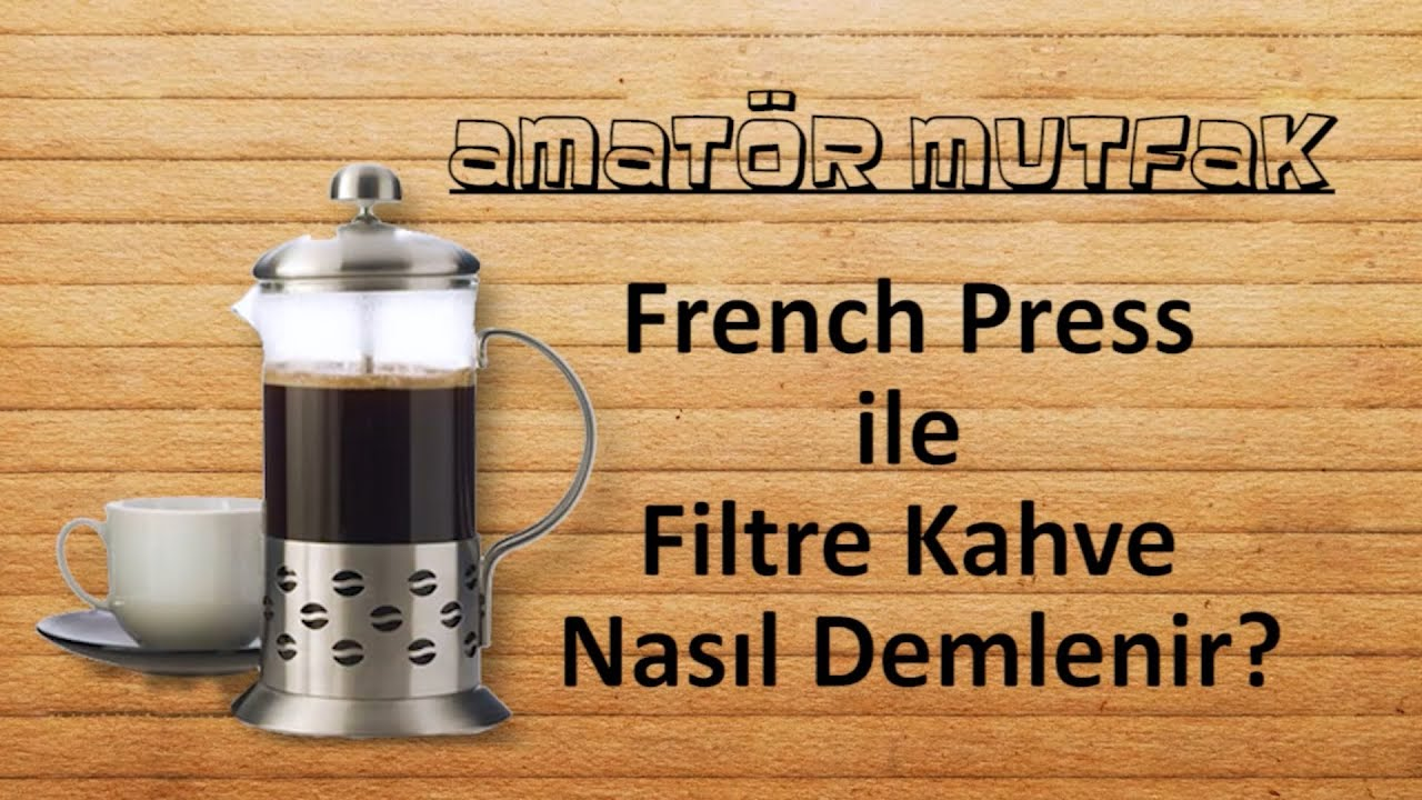 Filtre Kahve French Press Videosu