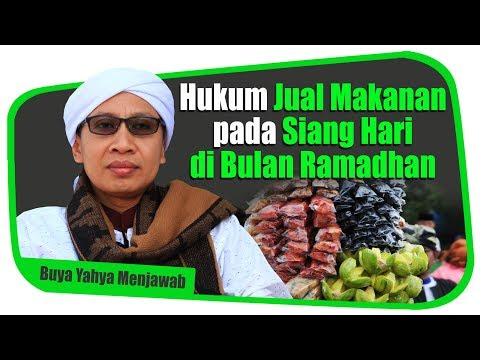Hukum Jual Makanan pada Siang Hari di Bulan Ramadhan - Buya Yahya Menjawab
