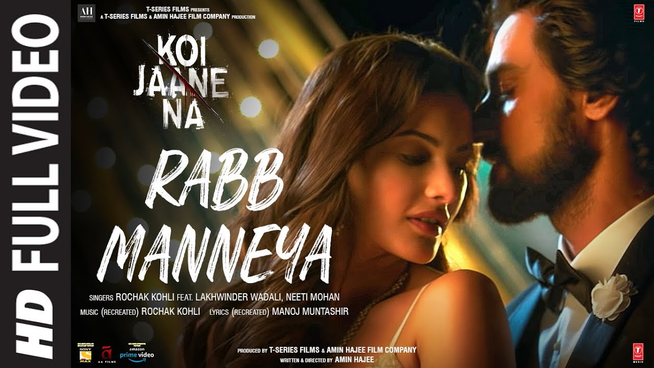Koi Jaane Na: Rabb Manneya (Full Song) Lakhwinder Wadali,Neeti Mohan | Rochak Kohli, Manoj Muntashir