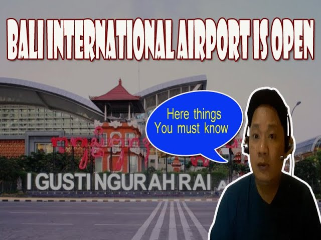 Bali International Airport is open, here things you must know!