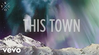 Kygo - This Town (Lyric) ft. Sasha Sloan thumbnail