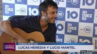 Lucas Heredia y Lucio Mantel se presentarán en el CCC