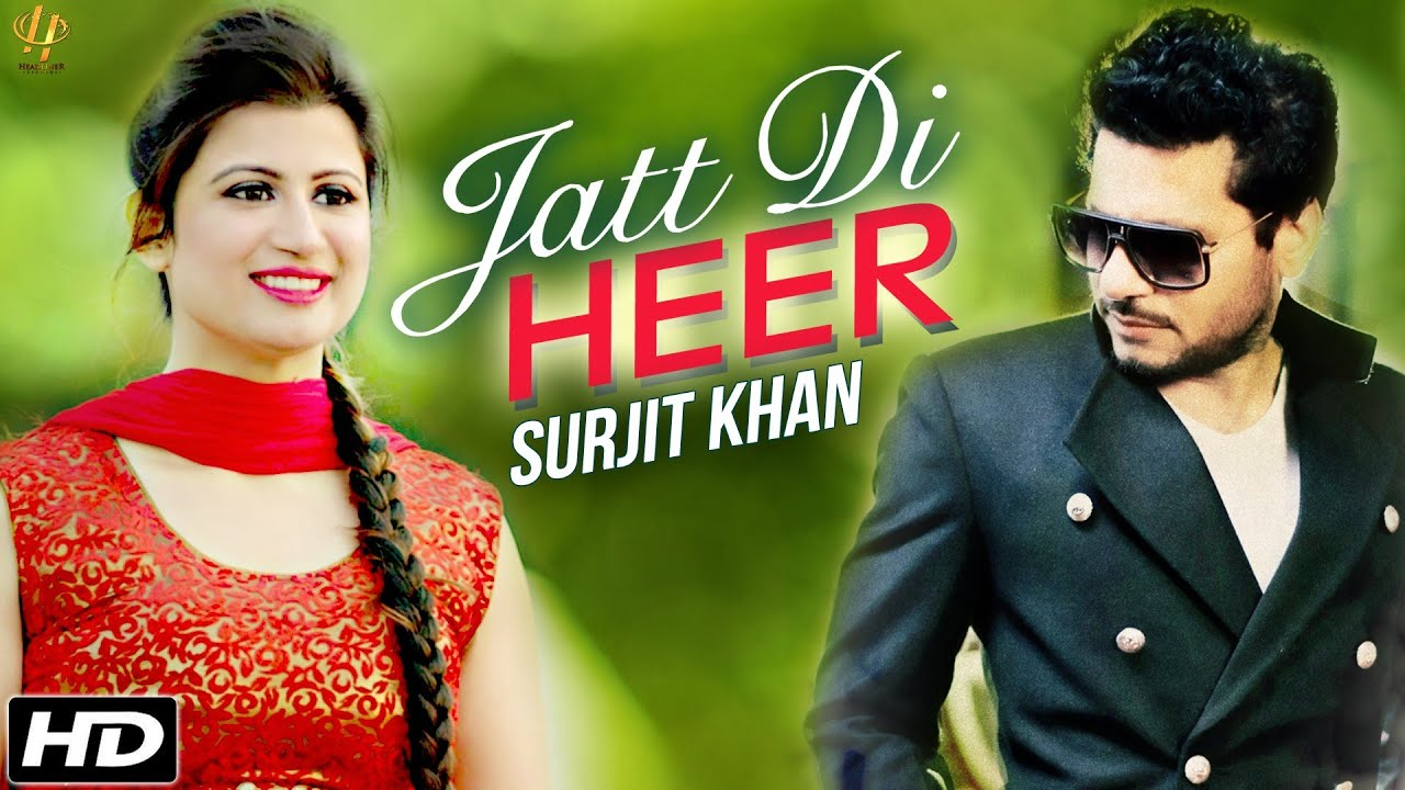 Jatt Di Heer Surjit Khan new song