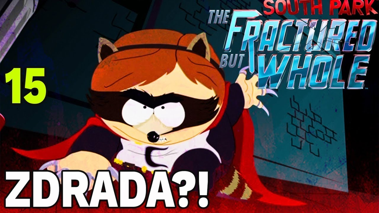 ZDRADA?! – South Park: The Fractured But Whole