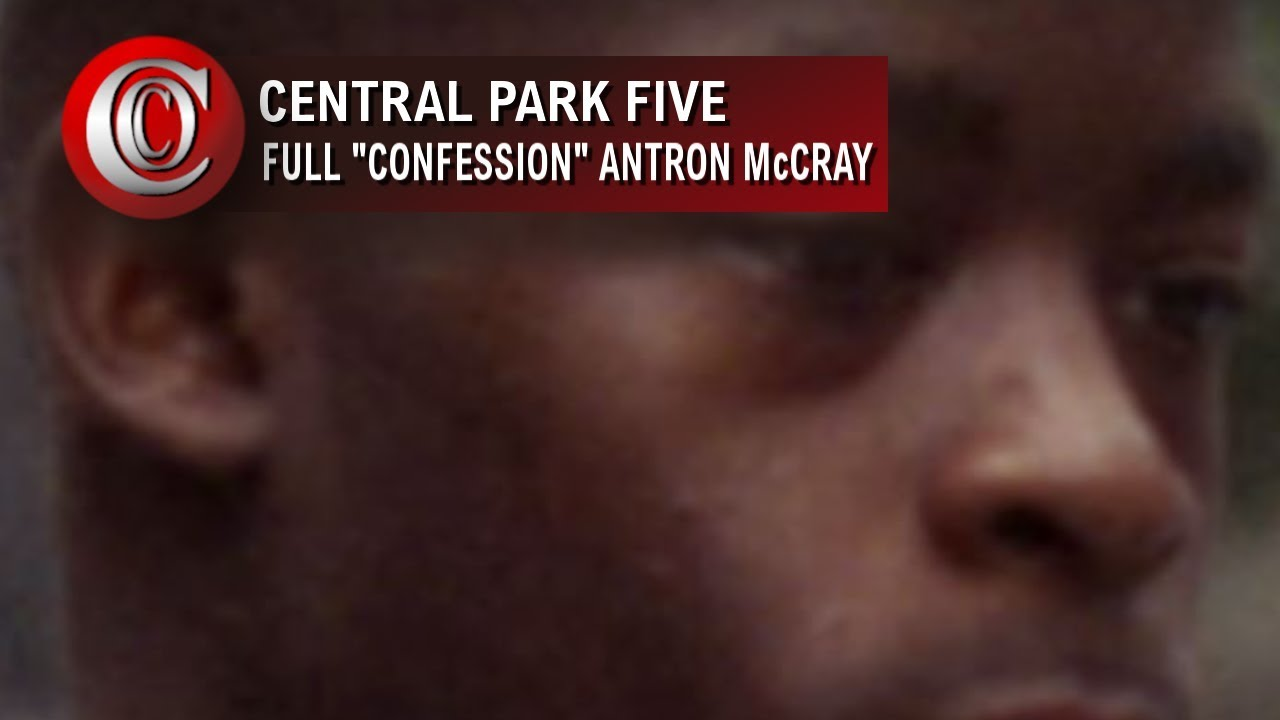 CENTRAL FIVE PARK -  ANTRON McCRAY FULL VIDEO CONFESSION