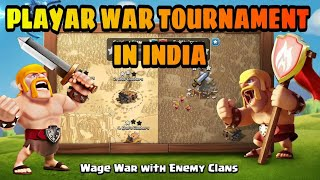 PLAYER WAR TOURNAMENT IN INDIA (CLASH OF CLANS)