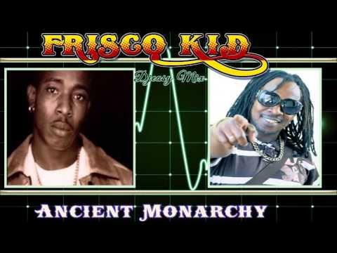 frisco kid  {Ancient Monarchy} 90s Dancehall  Juggling mix by Djeasy