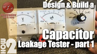Capacitor leakage tester design & build - Part 1 thumbnail