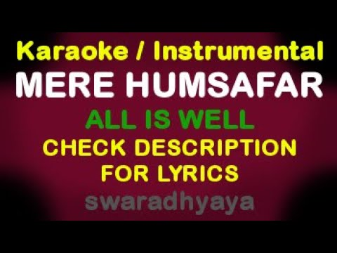Mere Humsafar - All is well - Instrumental / Karaoke with lyrics