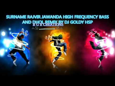 SURNAME RAJVIR JAWANDA REMIX BY DJ GOLDY HSP 2K16