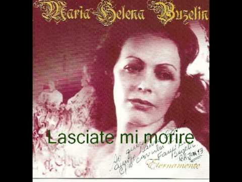 Maria Helena Buzelin - Lasciate mi morire, de Mont...