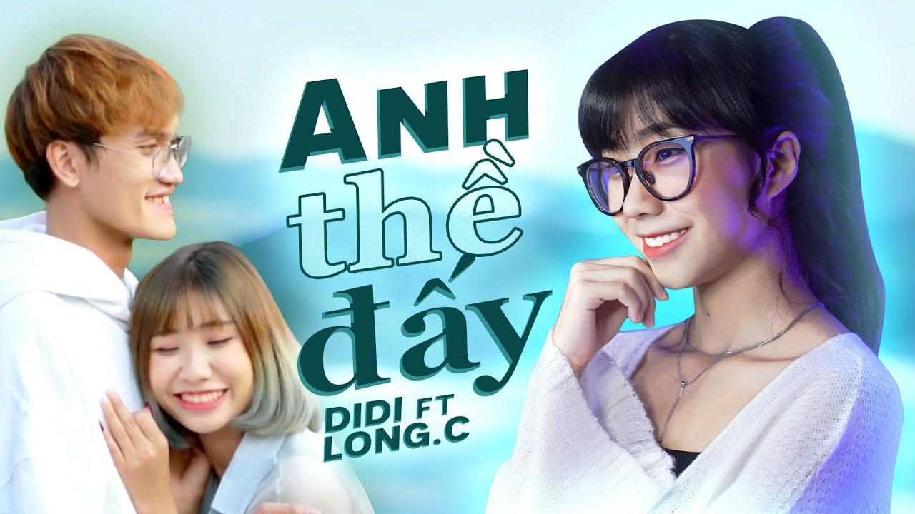 ANH THỀ ĐẤY - THANH HƯNG | COUPLE THANH LONG | DI DI x LONG.C ft D2N