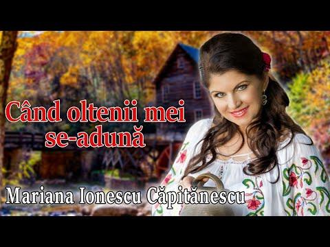 Mariana Ionescu Capitanescu- Cand oltenii mei se aduna VIDEO OFICIAL