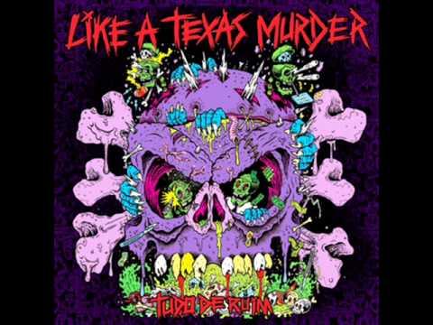 Like A Texas Murder - Tudo De Ruim (Full Album)