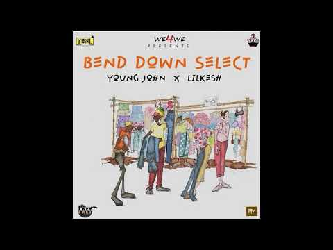 Download Young John - Bend Down Select [ Feat. Lil Kesh ][ slowed ]