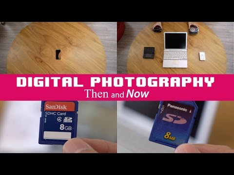 Digital Photography: Then and Now