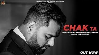 CHAK TA Gopi Sandhu (AUDIO) Deep Jandu | Latest Punjabi Song 2019