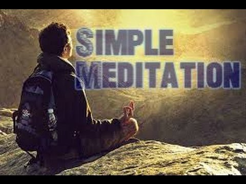 The Most Simple Way To Meditate! ( Use This!)
