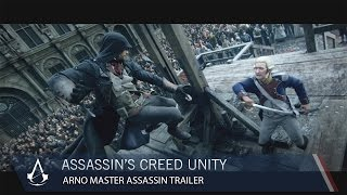 Assassin's Creed Unity: Arno - Master Assassin | Trailer | Ubisoft [NA]