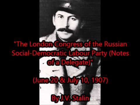 """The London Congress of the Russian Social-Democratic Labour Party"" by STALIN (Jun 20 & Jul 10 1907"