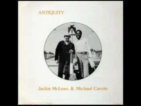 Jackie McLean & Michael Carvin -- De I Comahlee Ah