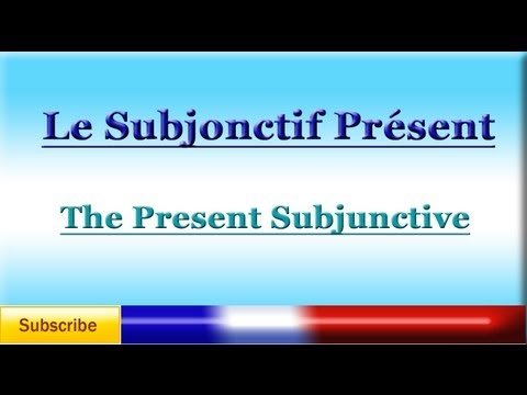 French Lesson 78 - LEARN FRENCH - SUBJUNCTIVE CONJUGATIONS - Le Subjonctif (conjugaison)