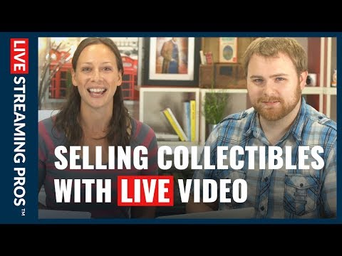 Selling Collectibles with LIVE Video!