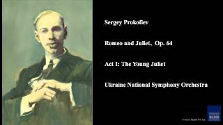 Sergey Prokofiev, Romeo and Juliet,  Op. 64, Act I: The Young Juliet