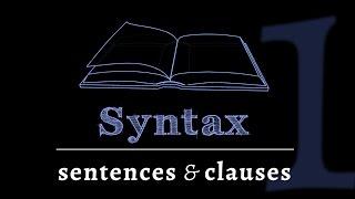 Grammar of Sentences: Clauses & Sentences (Lesson 1 of 4)